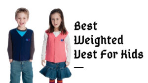 Best weighted vest for kids